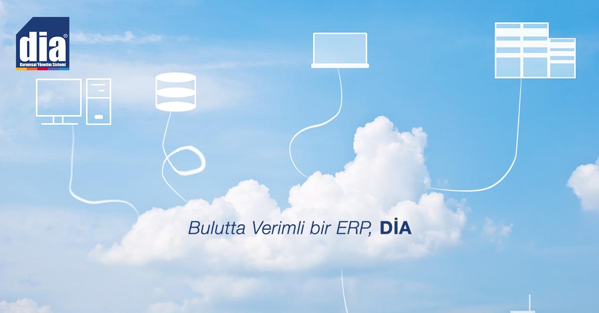 DİA ile Bulutta Verimli bir ERP'ye adım atın!
