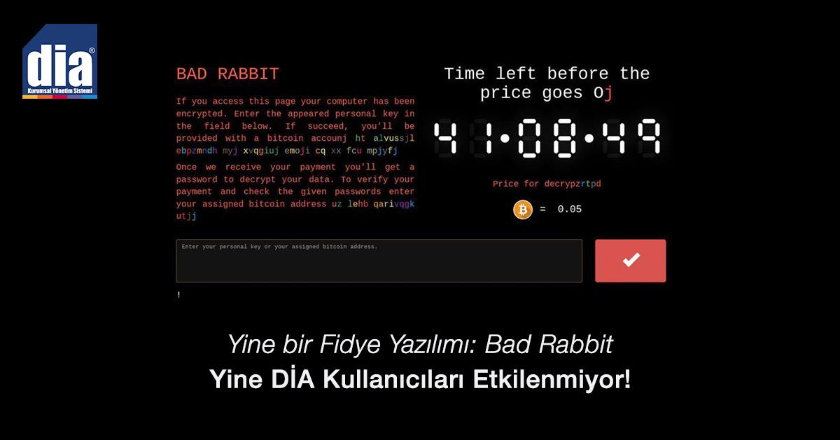Yine bir Fidye Yazılımı: Bad Rabbit | Yine DİA Kullanıcıları Etkilenmiyor!