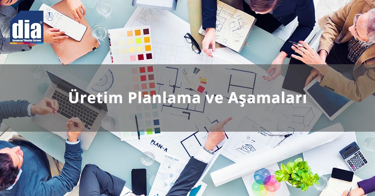 Üretim Planlama ve Aşamaları Nelerdir?